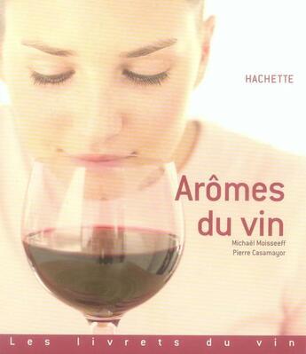 Couverture du livre « Arômes du vin » de Michael Moisseeff aux éditions Hachette Pratique