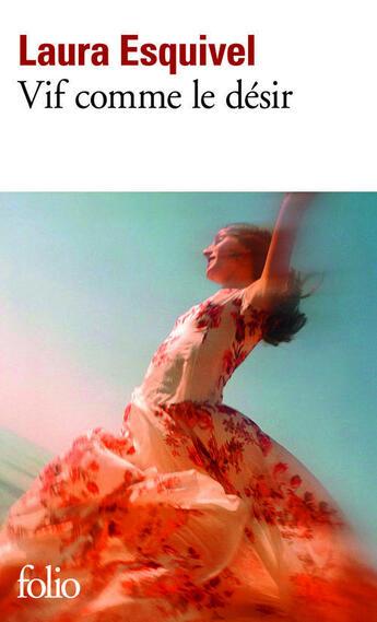 Couverture du livre « Vif comme le désir » de Laura Esquivel aux éditions Gallimard