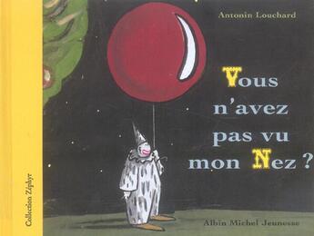 Couverture du livre « Vous n'avez pas vu mon nez ? » de Antonin Louchard aux éditions Albin Michel Jeunesse