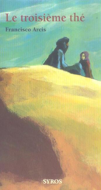 Couverture du livre « Troisieme the » de Francisco Arcis aux éditions Syros