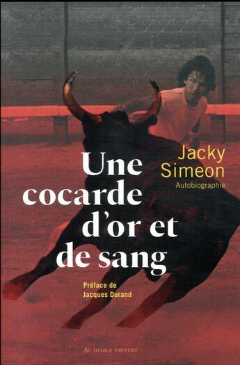 Couverture du livre « Une cocarde d'or et de sang » de Jacky Simeon aux éditions Au Diable Vauvert