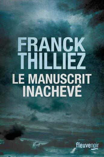 Couverture du livre « Le manuscrit inachevé » de Franck Thilliez aux éditions Fleuve Noir