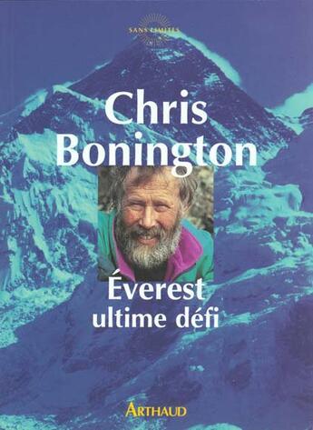 Couverture du livre « Everest, ultime defi » de Chris Bonington aux éditions Arthaud