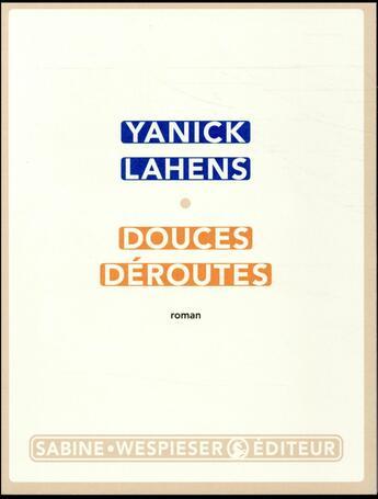 Couverture du livre « Douces déroutes » de Yanick Lahens aux éditions Sabine Wespieser