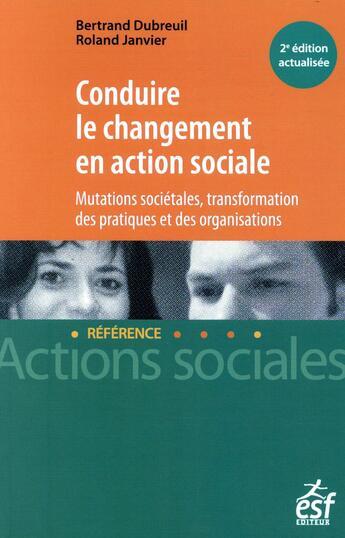 Couverture du livre « Conduire le changement en action sociale » de Dubreuil Bertrand aux éditions Esf Editeur