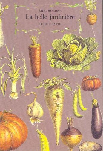 Couverture du livre « La belle jardiniere » de Eric Holder aux éditions Le Dilettante