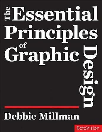 Couverture du livre « Essential principles of graphic design » de Millman Debbie aux éditions Rotovision