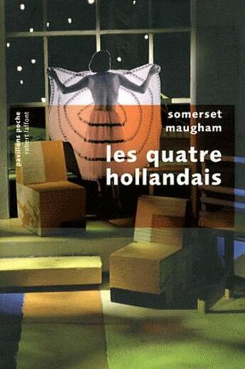 Couverture du livre « Les quatre Hollandais » de William Somerset Maugham aux éditions Robert Laffont