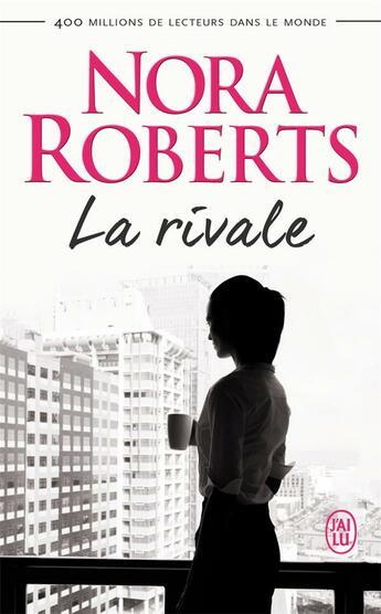 Couverture du livre « La rivale » de Nora Roberts aux éditions J'ai Lu