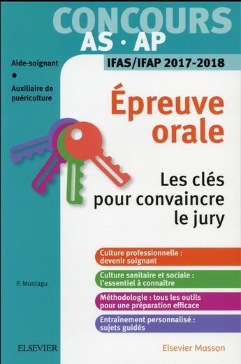 Couverture du livre « Concours aide-soignant et auxiliaire de puériculture ; épreuve orale ; IFAS/IFAP 2017-2018 » de Collectif aux éditions Elsevier-masson