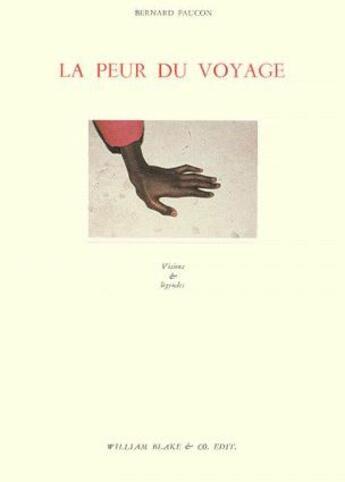 Couverture du livre « La peur du voyage » de Bernard Faucon aux éditions William Blake & Co