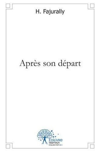Couverture du livre « Apres Son Depart » de H. Fajurally aux éditions Edilivre-aparis