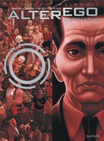 Couverture du livre « Alter ego t.7 ; ultimatum » de Pierre-Paul Renders et Mathieu Reynes et Denis Lapiere aux éditions Dupuis