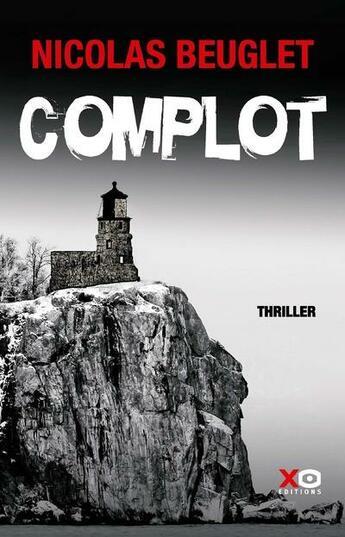 Couverture du livre « Complot » de Nicolas Beuglet aux éditions Xo