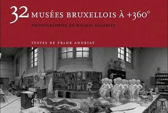 Couverture du livre « 32 musées bruxellois à + 360 degrès » de Michel Dusariez aux éditions Cfc