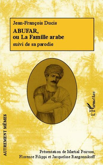 Couverture du livre « Abufar ou la famille arabe ; sa parodie » de Jean-Francois Ducis aux éditions Harmattan