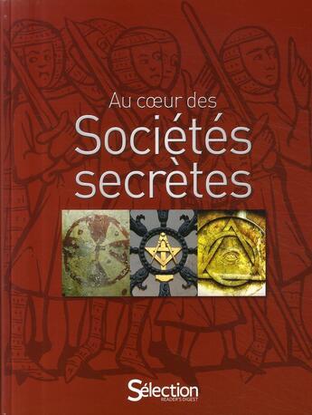 Couverture du livre « Au coeur des sociétés secrètes » de Collectif aux éditions Selection Du Reader's Digest