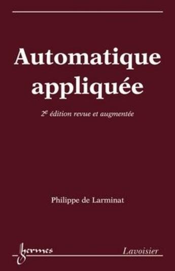 Couverture du livre « Automatique appliquée (2e édition) » de Philippe De Larminat aux éditions Hermes Science Publications