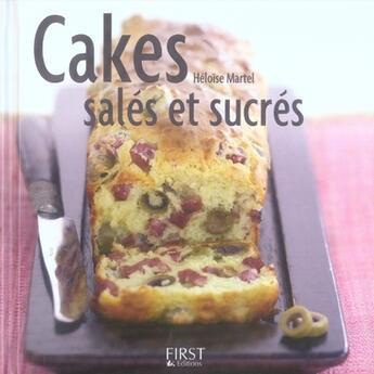 Couverture du livre « Cakes salés et sucrés » de Martel/Radvaner aux éditions First