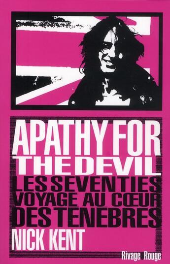 Couverture du livre « Apathy for the devil » de Nick Kent aux éditions Rivages
