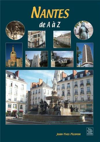 Couverture du livre « Nantes de A à Z » de Jean-Yves Picoron aux éditions Editions Sutton