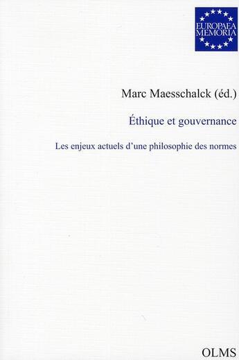 Couverture du livre « Éthique et gouvernance ; les enjeux actuels d'une philosophie des normes » de Marc Maesschalck aux éditions Olms