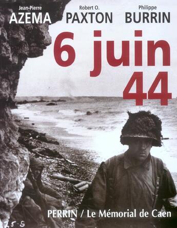 Couverture du livre « 6 juin 44 » de Jean-Pierre Azema et Robert Owen Paxton et Philippe Burrin aux éditions Perrin