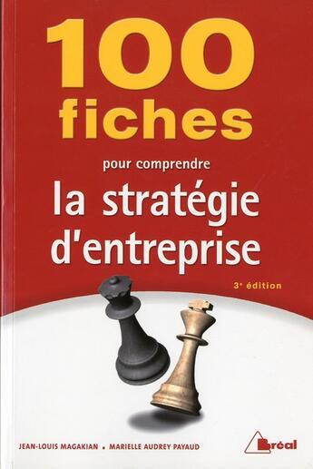 Couverture du livre « 100 fiches pour comprendre la stratégie d'entreprise » de Jean-Louis Magakian aux éditions Breal