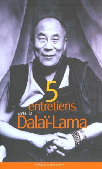 Couverture du livre « Cinq Entretiens Avec Le Dalai-Lama » de Dalai-Lama aux éditions Marabout