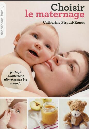 Couverture du livre « Choisir le maternage » de Catherine Piraud-Rouet aux éditions Marabout