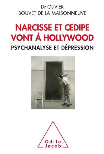 Couverture du livre « Narcisse et Oedipe vont à Hollywood » de Olivier Bouvet De La Maisonneuve aux éditions Odile Jacob