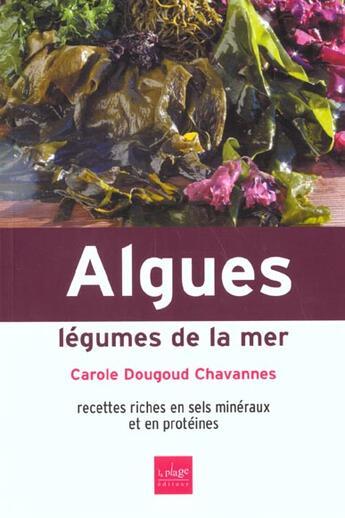 Couverture du livre « Algues, légumes de la mer » de Carole Dougoud-Chavannes aux éditions La Plage