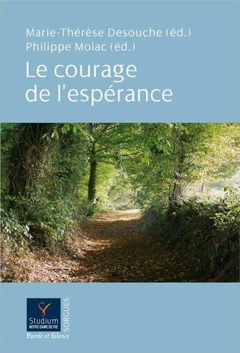 Couverture du livre « Le courage de l'espérance » de Marie-Therese Desouches et Philippe Molac aux éditions Parole Et Silence