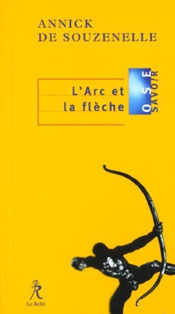 Couverture du livre « Arc et la fleche (l') » de Annick De Souzenelle aux éditions Relie