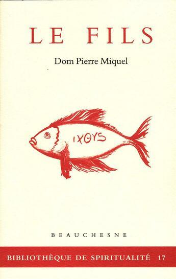 Couverture du livre « Le fils » de Pierre Miquel aux éditions Beauchesne