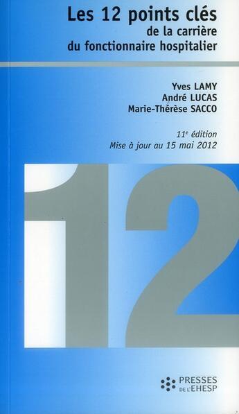 Couverture du livre « Les 12 points cles de la carriere du fonctionnaire hospitalier » de Lucas/ Sacco aux éditions Ehesp
