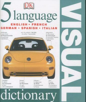 Couverture du livre « 5 Language Visual Dictionary ; English, French, German, Spanish, Italian » de Collectif aux éditions Dorling Kindersley Uk