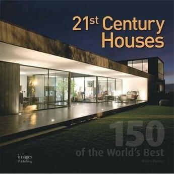 Couverture du livre « 21st century houses ; 150 of the world's best » de Andrew Hall aux éditions Images Publishing