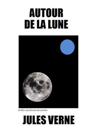 Couverture du livre « Autour de la lune » de Jules Verne aux éditions Les Editions De Londres