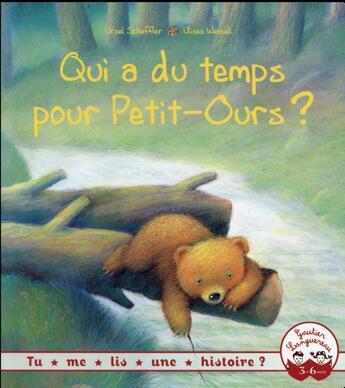 Couverture du livre « Qui a du temps pour Petit-Ours ? » de Ulises Wensell et Ursel Scheffler aux éditions Gautier Languereau
