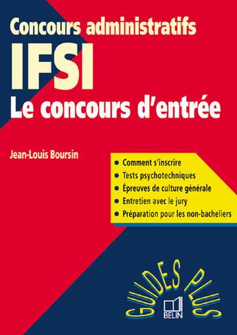 Couverture du livre « Concours entree aux ifsi » de Jean-Louis Boursin aux éditions Belin