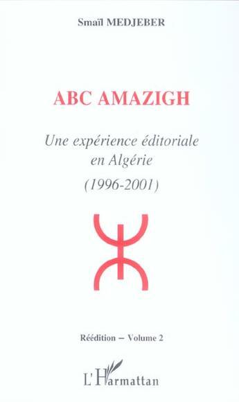 Couverture du livre « Abc Amazigh T.2 ; Une Experience Editoriale En Algerie (1996-2001) » de Smail Medjeber aux éditions L'harmattan