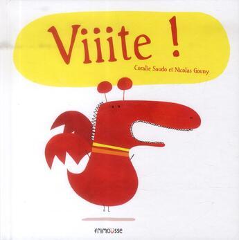 Couverture du livre « Viiite ! » de Nicolas Gouny et Coralie Saudo aux éditions Frimousse