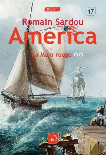 Couverture du livre « America, la main rouge » de Romain Sardou aux éditions Editions De La Loupe