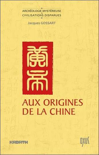 Couverture du livre « Aux origines de la Chine » de Jacques Gossart aux éditions Oxus