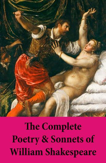 Couverture du livre « The Complete Poetry & Sonnets of William Shakespeare » de William Shakespeare aux éditions E-artnow