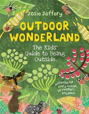 Couverture du livre « Outdoor wonderland the kids' guide to being outside » de Jeffery/Lickens aux éditions Ivy Press
