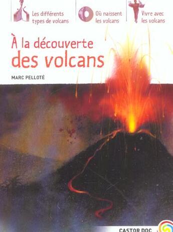 Couverture du livre « A La Decouverte Des Volcans » de Marc Pellote aux éditions Pere Castor