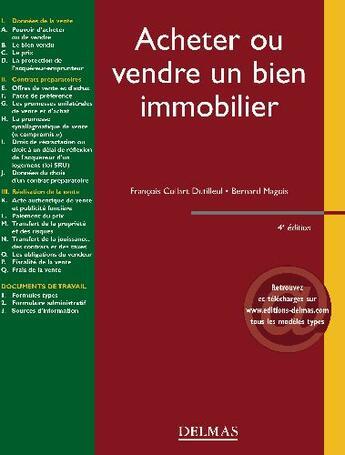 Couverture du livre « Acheter ou vendre un bien immobilier (4e édition) » de Francois Collart-Dutilleul et Bernard Magois aux éditions Delmas