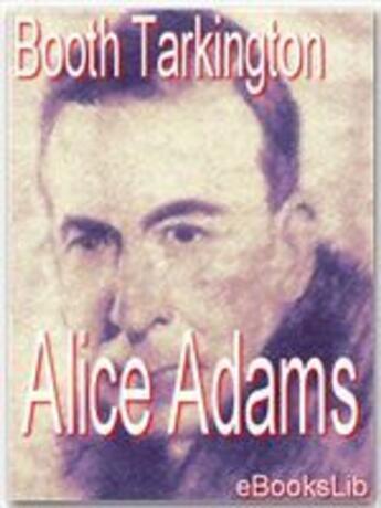 Couverture du livre « Alice Adams » de Booth Tarkington aux éditions Ebookslib